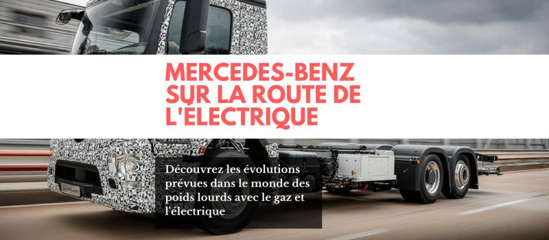 Mercedes-Benz Truck France sur la route de l'électrique